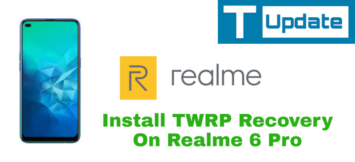Install TWRP Recovery On Realme 6 Pro