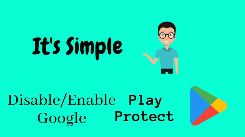 Enable and disable google olay Protect in android device