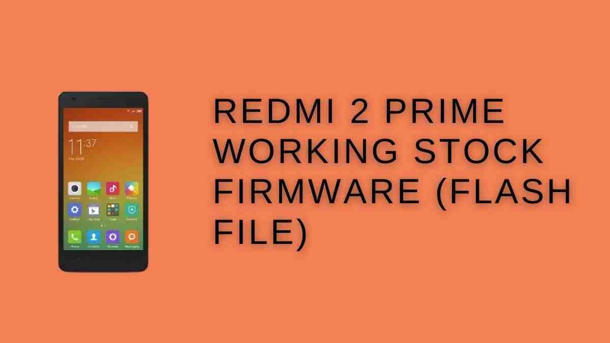 Redmi 2 Prime Working Stock Firmware