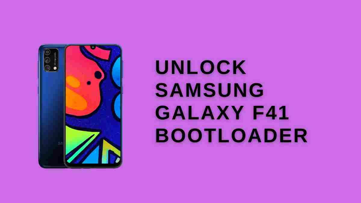 Unlock Samsung Galaxy f41 Bootloader