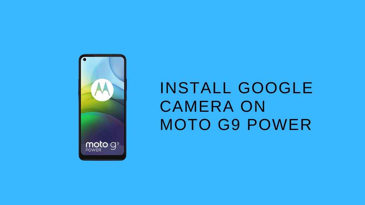 Install Google camera On Moto G9 Power