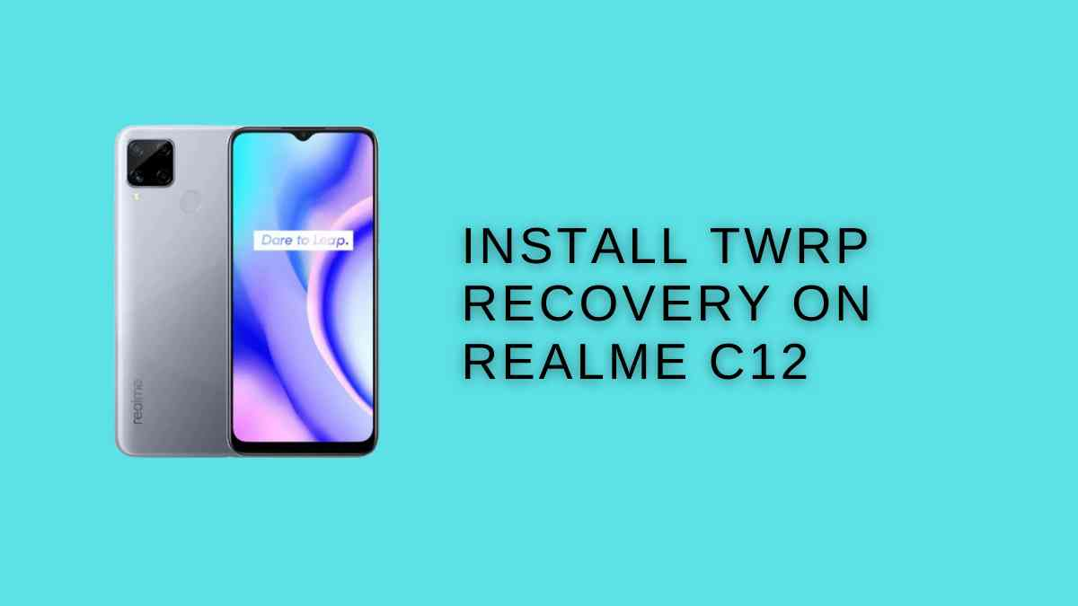 Install TWRP Recovery On Realme C12