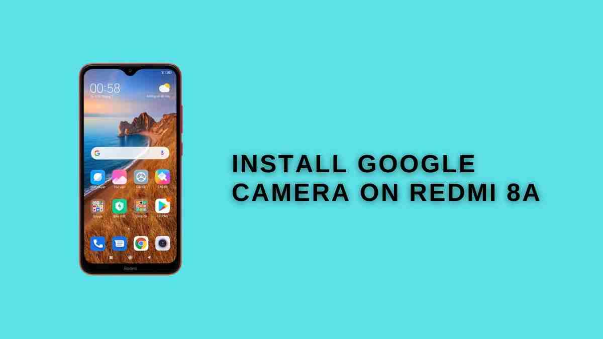 Install google Camera on Redmi 8A