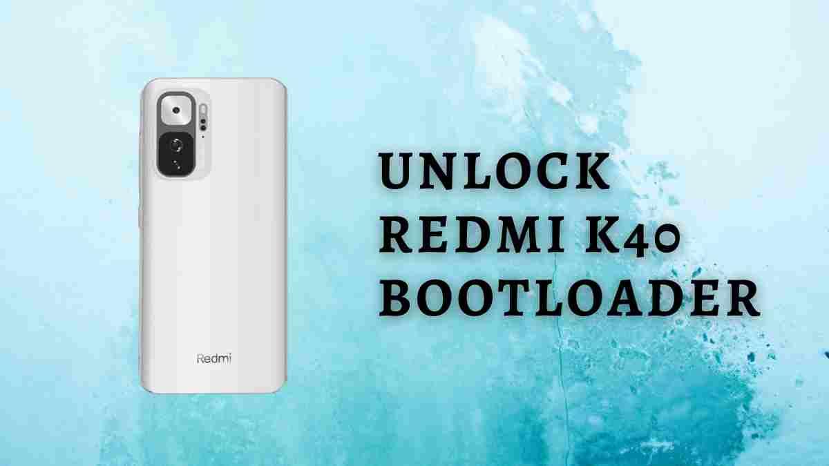 Unlock Redmi K40 bootloader